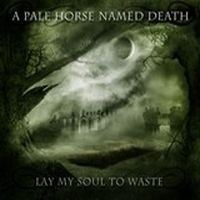 A-Pale-Horse-Named-Death-Lay-My-Soul-to-Waste