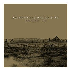 BETWEEN-THE-BURIED-AND-ME-Coma-Ecliptic-Live