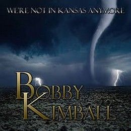 BOBBY-KIMBALL-We-re-Not-In-Kansas-Anymore