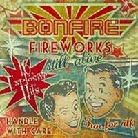 News SORTIES BONFIRE: FIREWORKS...STILL ALIVE!