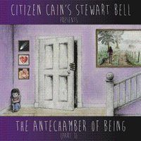 CITIZEN-CAIN-The-Antechamber-Of-Being-pt-1