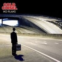 SORTIES COLD CHISEL: NO PLANS