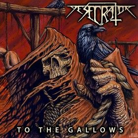 DESECRATOR-To-The-Gallows