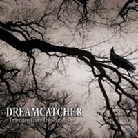 SORTIES DREAMCATCHER: EMERGING FROM THE SHADOWS