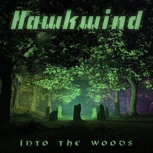 HAWKWIND-Into-The-Woods