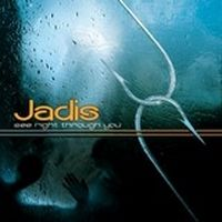 Jadis-See-Right-Through-You