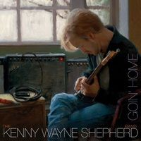 KENNY-WAYNE-SHEPHERD-Goin-Home
