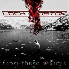 LOCH-VOSTOK-From-These-Waters