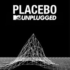 SORTIES PLACEBO: MTV UNPLUGGED