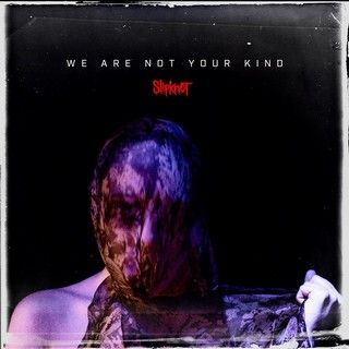SLIPKNOT-Details-on-We-Are-Not-Your-Kind-