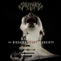 SORTIES SOLITARY: THE DISEASED HEART OF SOCIETY