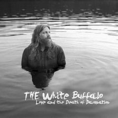 News SORTIES THE WHITE BUFFALO: LOVE AND THE DEATH OF DAMNATION