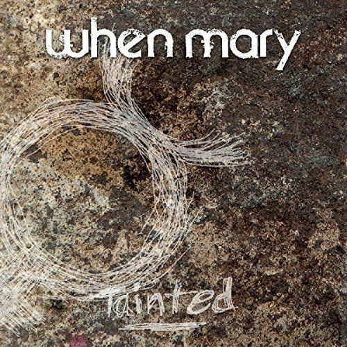 "SORTIES WHEN MARY: LES DÉTAILS SUR ""TAINTED"""