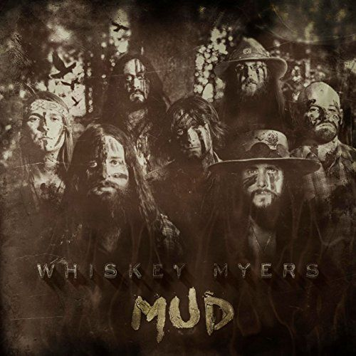 SORTIES WHISKEY MYERS: MUD