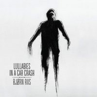 BJORN-RIIS_Lullabies-In-A-Car-Crash