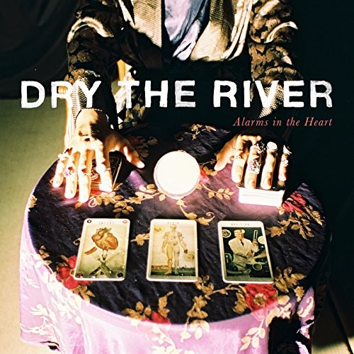 DRY-THE-RIVER_Alarms-In-The-Heart