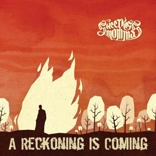SWEETKISS-MOMMA_A-Reckoning-Is-Coming