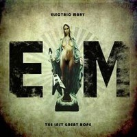 ELECTRIC-MARY_The-Last-Great-Hope