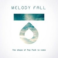 MELODY-FALL_The-Shape-Of-Pop-Punk-To-Come