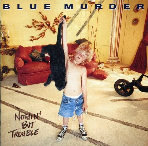 BLUE-MURDER_Nothin-But-Trouble
