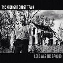 THE-MIDNIGHT-GHOST-TRAIN_Cold-Was-The-Ground
