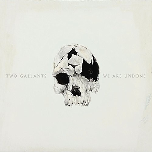 TWO-GALLANTS_We-Are-Undone