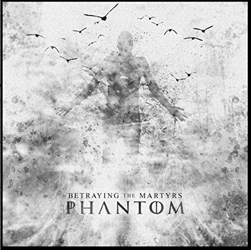 BETRAYING-THE-MARTYRS_Phantom