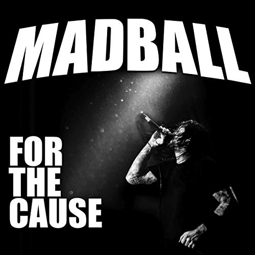 MADBALL_For-The-Cause