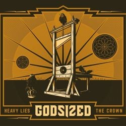 GODSIZED_Heavy-Lies-The-Crown