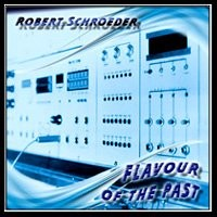 ROBERT-SCHROEDER_Flavour-Of-The-Past