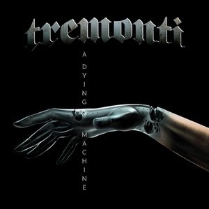 TREMONTI_A-Dying-Machine
