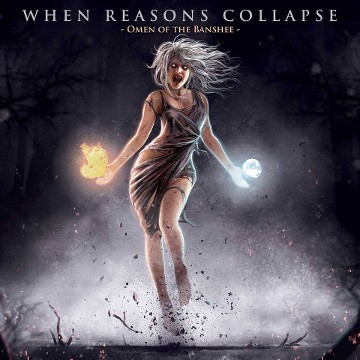 WHEN-REASONS-COLLAPSE_Omen-Of-The-Banshee
