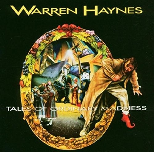 WARREN-HAYNES_Tales-Of-Ordinary-Madness