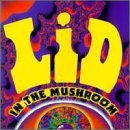 LID_IN-THE-MUSHROOM