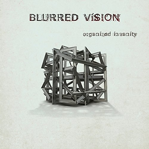 BLURRED-VISION_Organized-Insanity