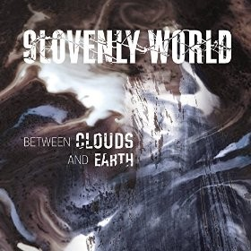 SLOVENLY-WORLD_Between-Clouds-And-Earth