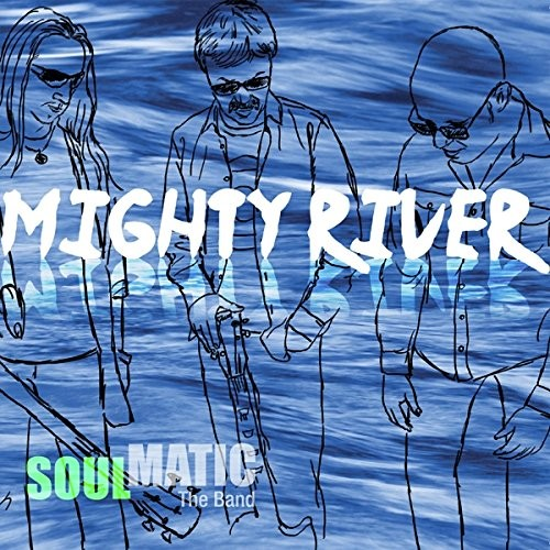 SOULMATIC_Mighty-River