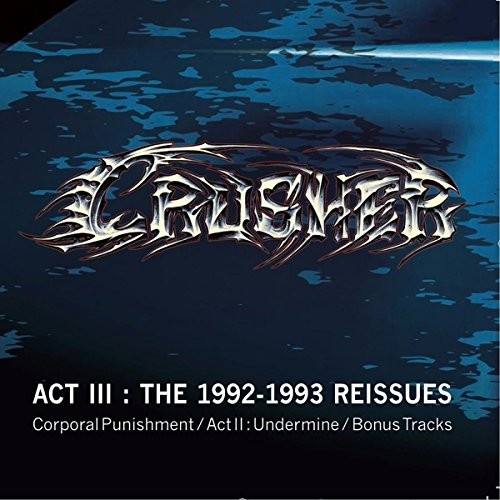 CRUSHER_Act-Iii-The-1992-1993-Reissues