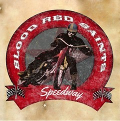 BLOOD-RED-SAINTS_Speedway
