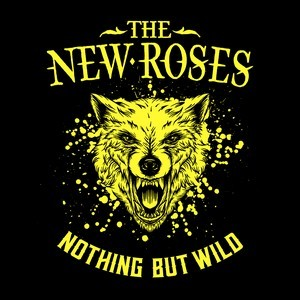 THE-NEW-ROSES_Nothing-But-Wild