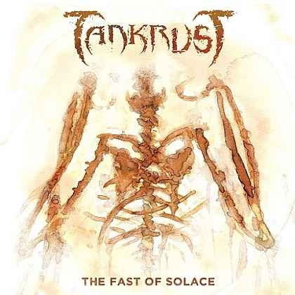 TANKRUST_The-Fast-Of-Solace