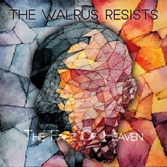 THE-WALRUS-RESISTS_The-Face-Of-Heaven