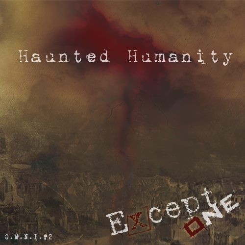 EXCEPT-ONE_Haunted-Humanity