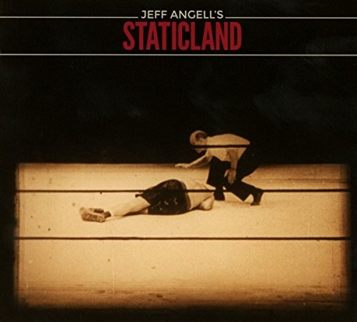 JEFF-ANGELL'S-STATICLAND_Jeff-Angell-s-Staticland
