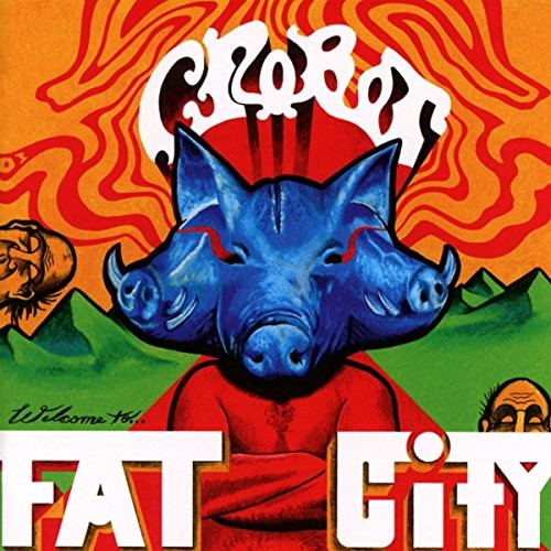 CROBOT_Welcome-To-Fat-City