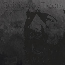 SUICIDE-BY-TIGERS_Suicide-By-Tigers