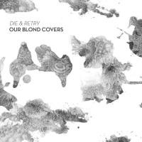 OUR-BLOND-COVERS_Die--Retry
