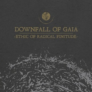 DOWNFALL-OF-GAIA_Ethic-of-Radical-Finitude