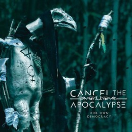 CANCEL-THE-APOCALYPSE_Our-Own-Democracy