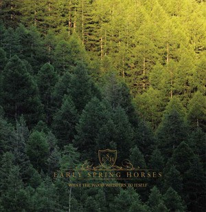 EARLY-SPRING-HORSES_What-The-wood-Whispers-To-Itself